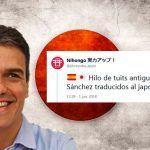 El hilo que traduce al japonés los tuits antiguos de Pedro Sánchez
